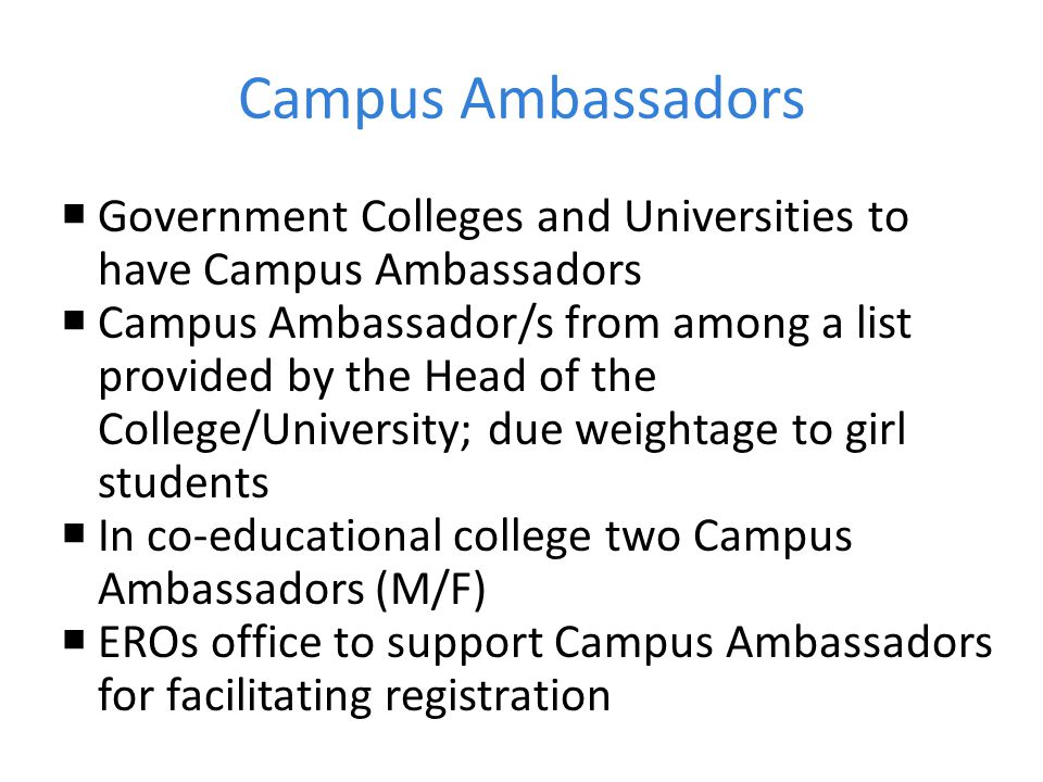 Campus Ambassadors Government Colleges and Universities to have Campus Ambassadors.