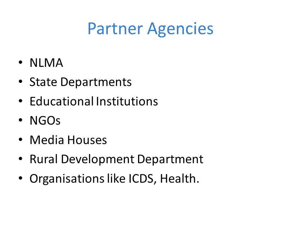 Partner Agencies NLMA State Departments Educational Institutions NGOs