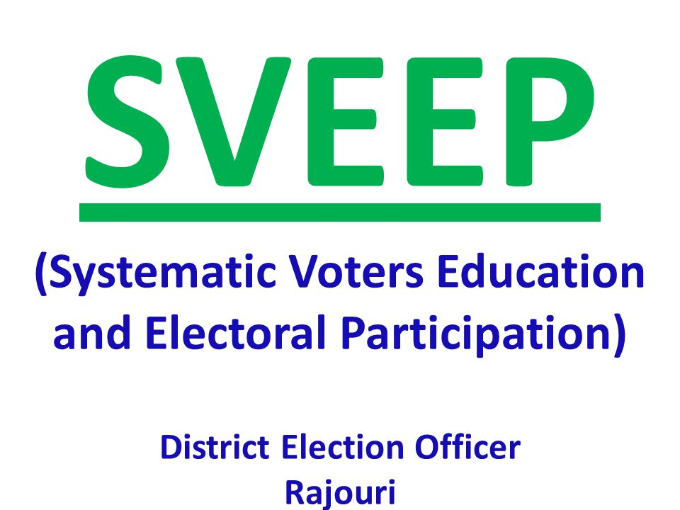 SVEEP (Systematic Voters Education and Electoral Participation) District Election Officer Rajouri