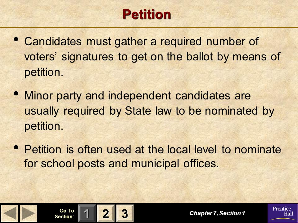 Petition Candidates must gather a required number of voters' signatures to get on the ballot by means of petition.