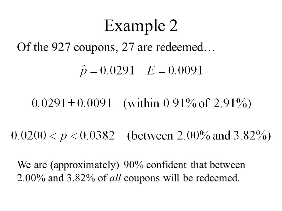 Example 2 Of the 927 coupons, 27 are redeemed…