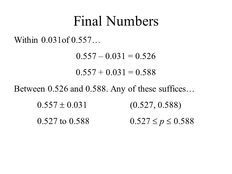 Final Numbers Within 0.031of 0.557… 0.557 – 0.031 = 0.526