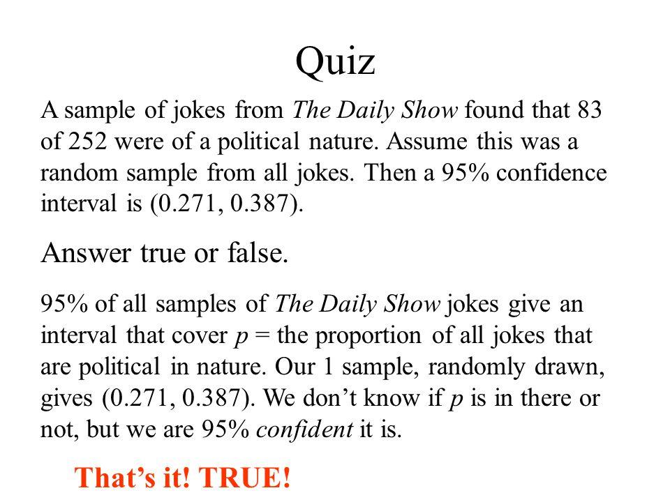 Quiz Answer true or false. That's it! TRUE!
