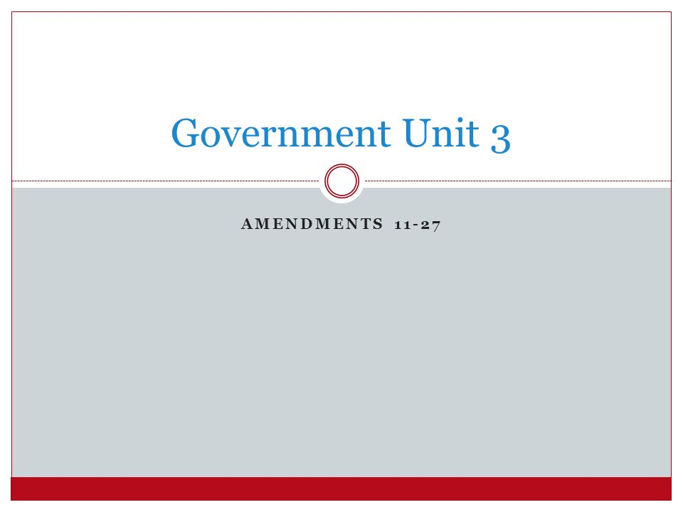 Government Unit 3 Amendments 11-27