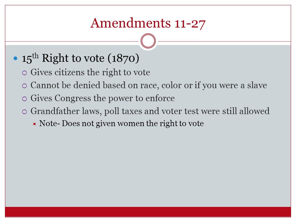 Amendments 11-27 15th Right to vote (1870)