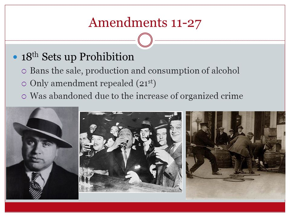 Amendments 11-27 18th Sets up Prohibition