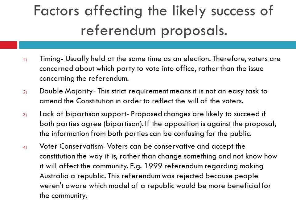 Factors affecting the likely success of referendum proposals.