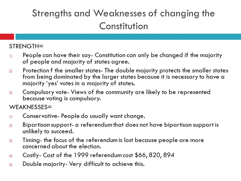 Strengths and Weaknesses of changing the Constitution