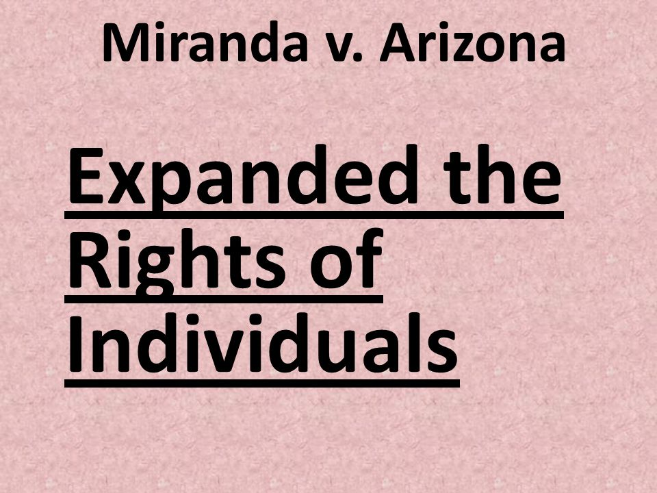 Expanded the Rights of Individuals