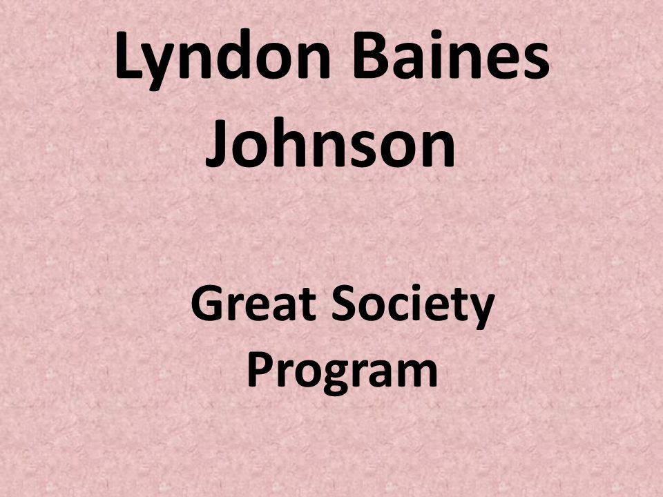 Lyndon Baines Johnson Great Society Program