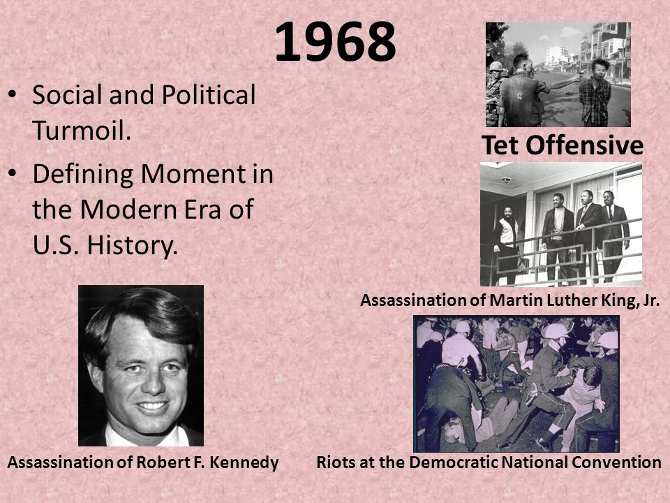 1968 Social and Political Turmoil.