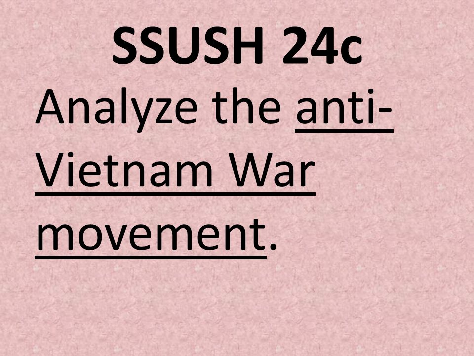 SSUSH 24c Analyze the anti-Vietnam War movement.