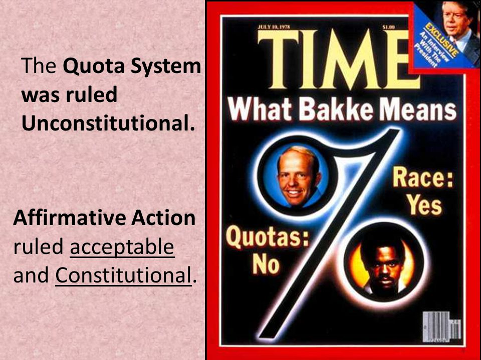 The Quota System was ruled Unconstitutional.