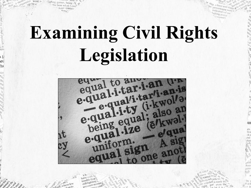 Examining Civil Rights Legislation