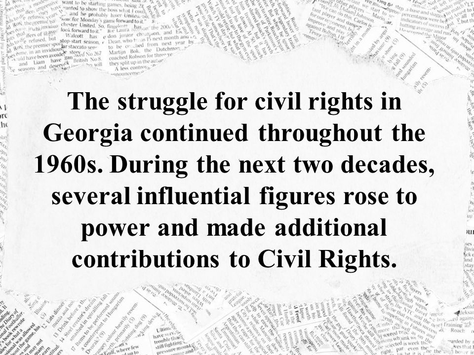 The struggle for civil rights in Georgia continued throughout the 1960s.