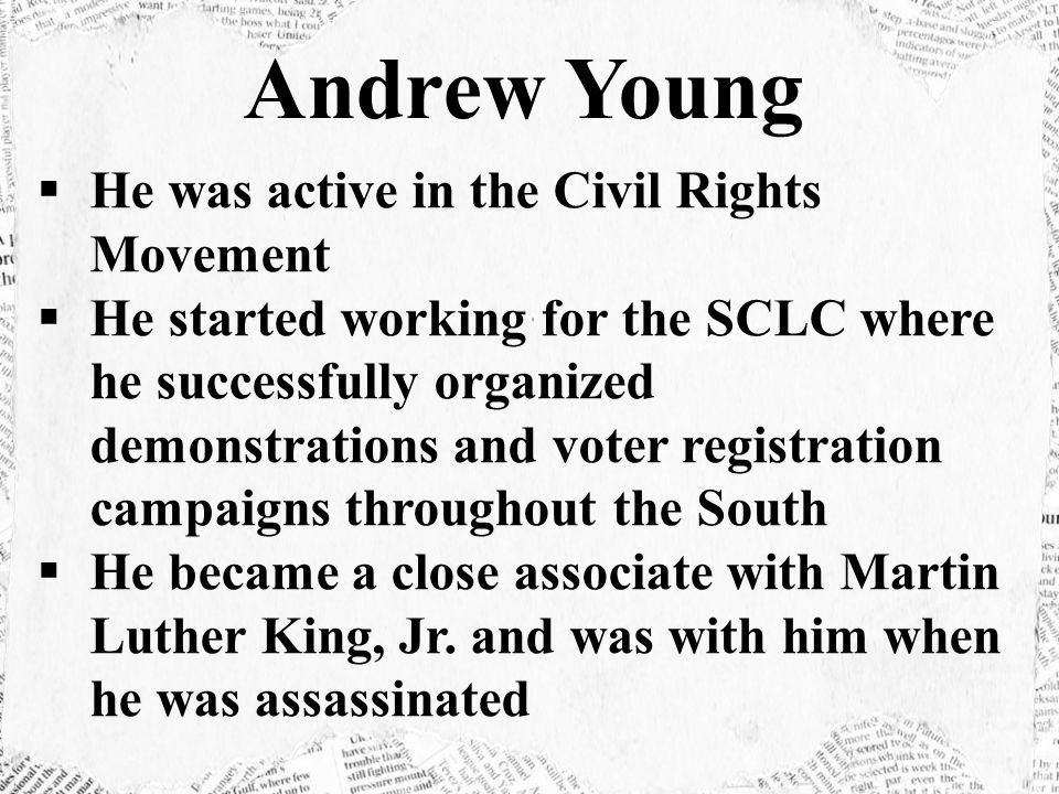 Andrew Young He was active in the Civil Rights Movement