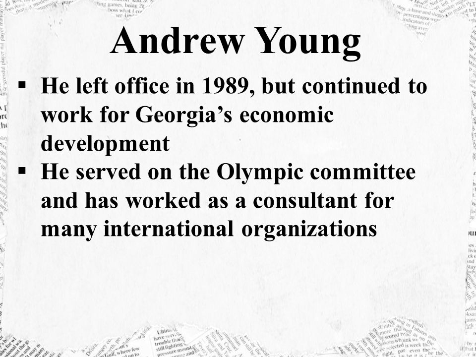 Andrew Young He left office in 1989, but continued to work for Georgia's economic development.