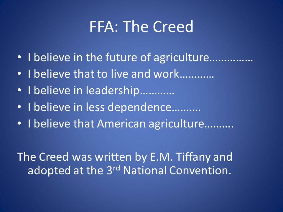 FFA: The Creed I believe in the future of agriculture……………