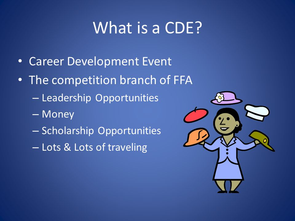 What is a CDE Career Development Event The competition branch of FFA