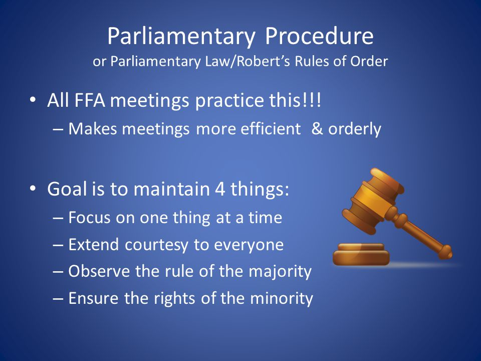 Parliamentary Procedure or Parliamentary Law/Robert's Rules of Order