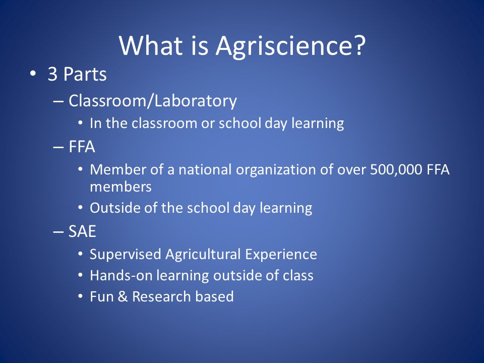 What is Agriscience 3 Parts Classroom/Laboratory FFA SAE