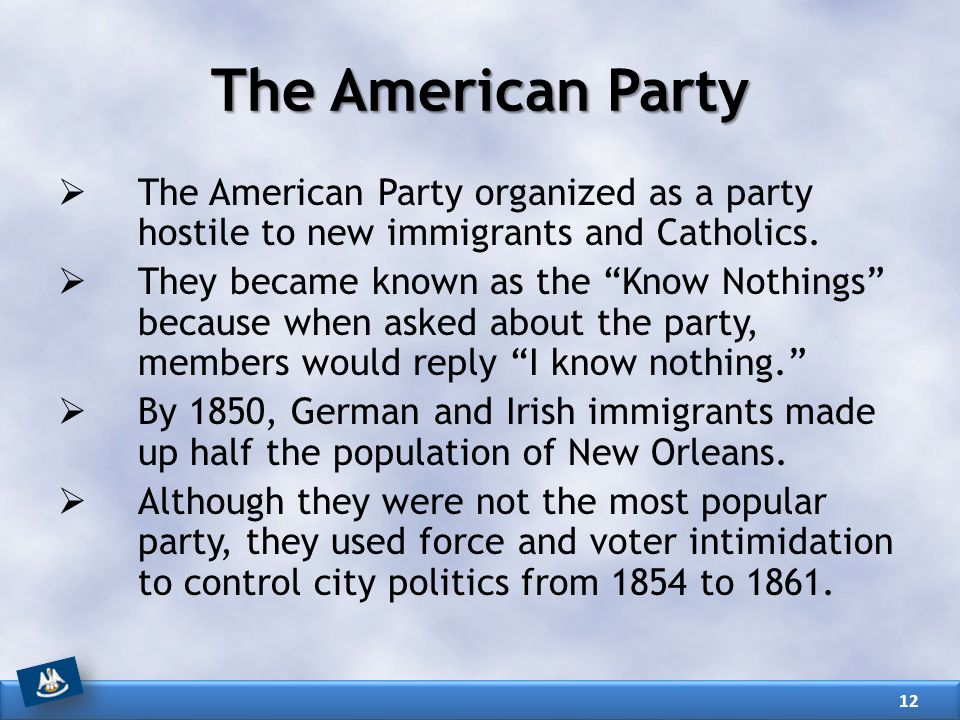 The American Party The American Party organized as a party hostile to new immigrants and Catholics.
