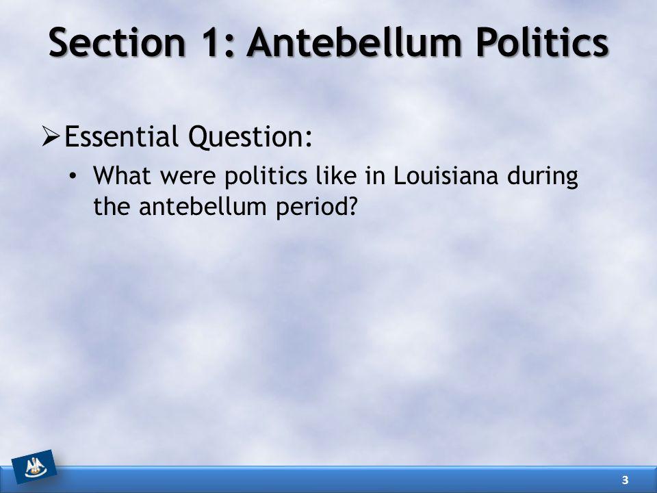 Section 1: Antebellum Politics