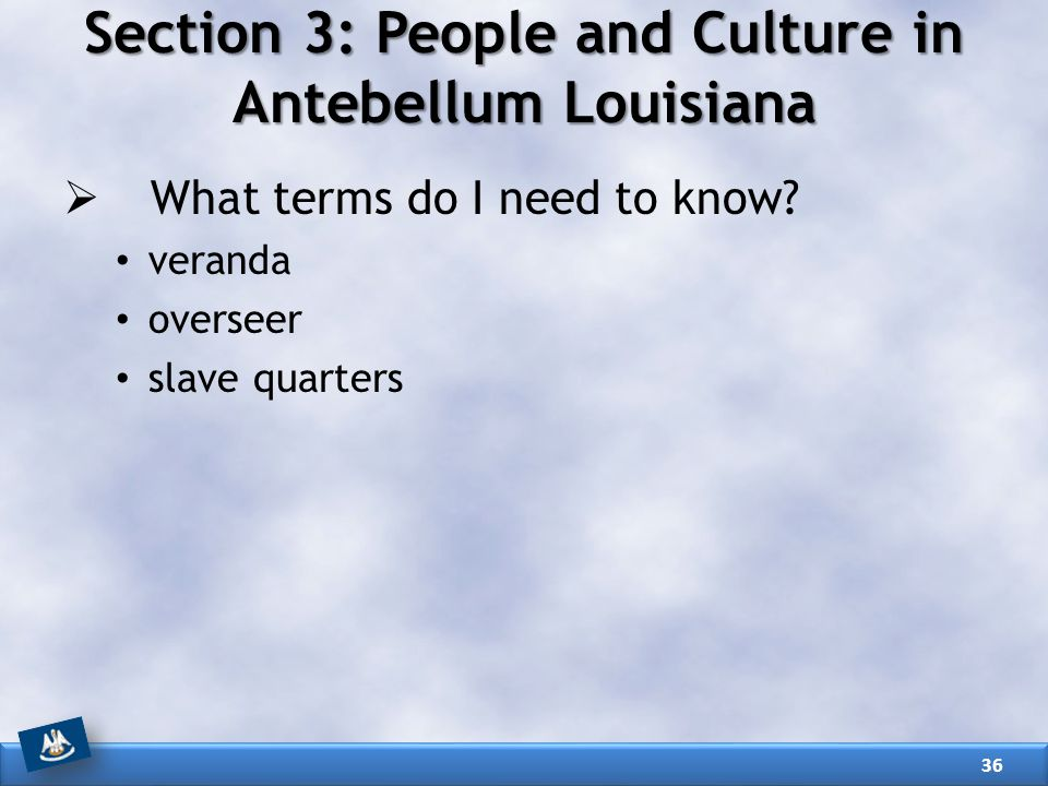 Section 3: People and Culture in Antebellum Louisiana