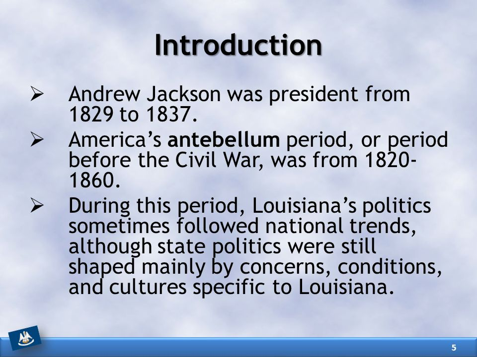 Introduction Andrew Jackson was president from 1829 to 1837.