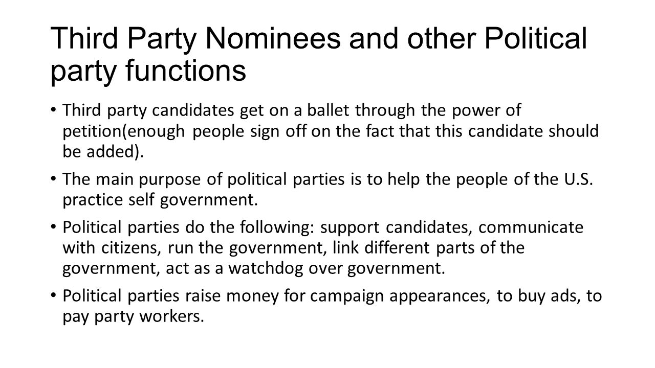 Third Party Nominees and other Political party functions