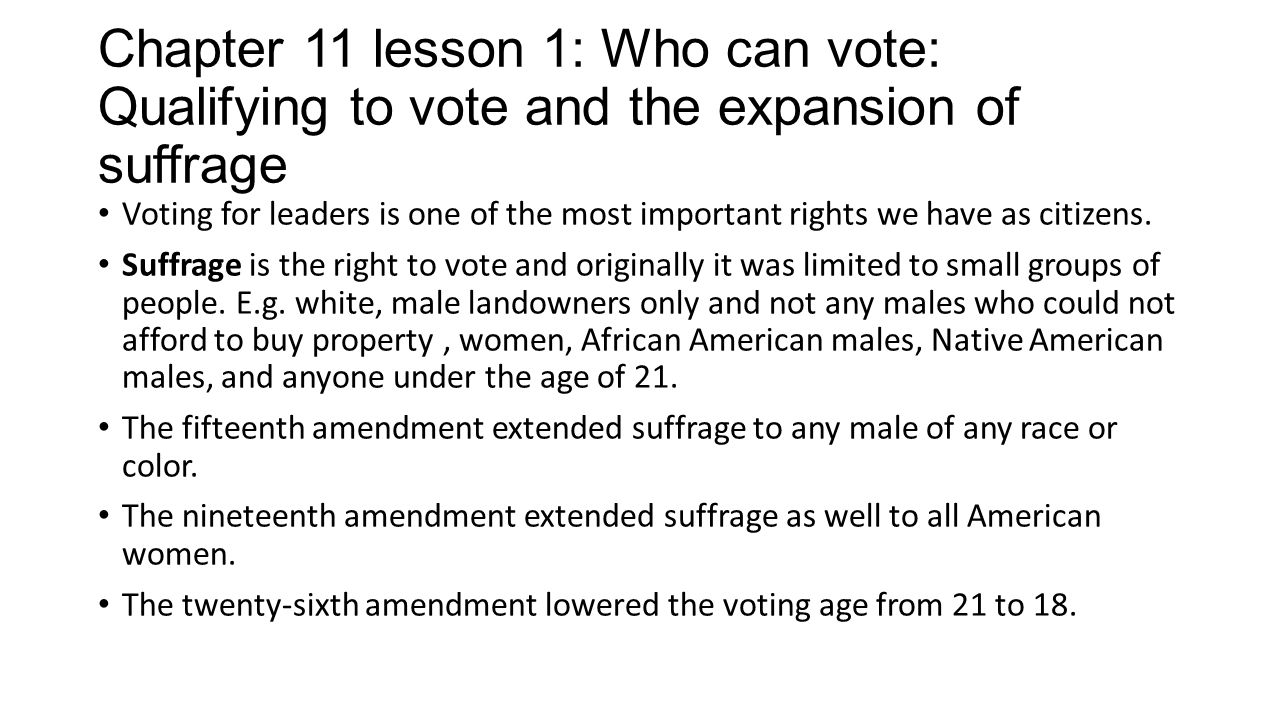 Chapter 11 lesson 1: Who can vote: Qualifying to vote and the expansion of suffrage