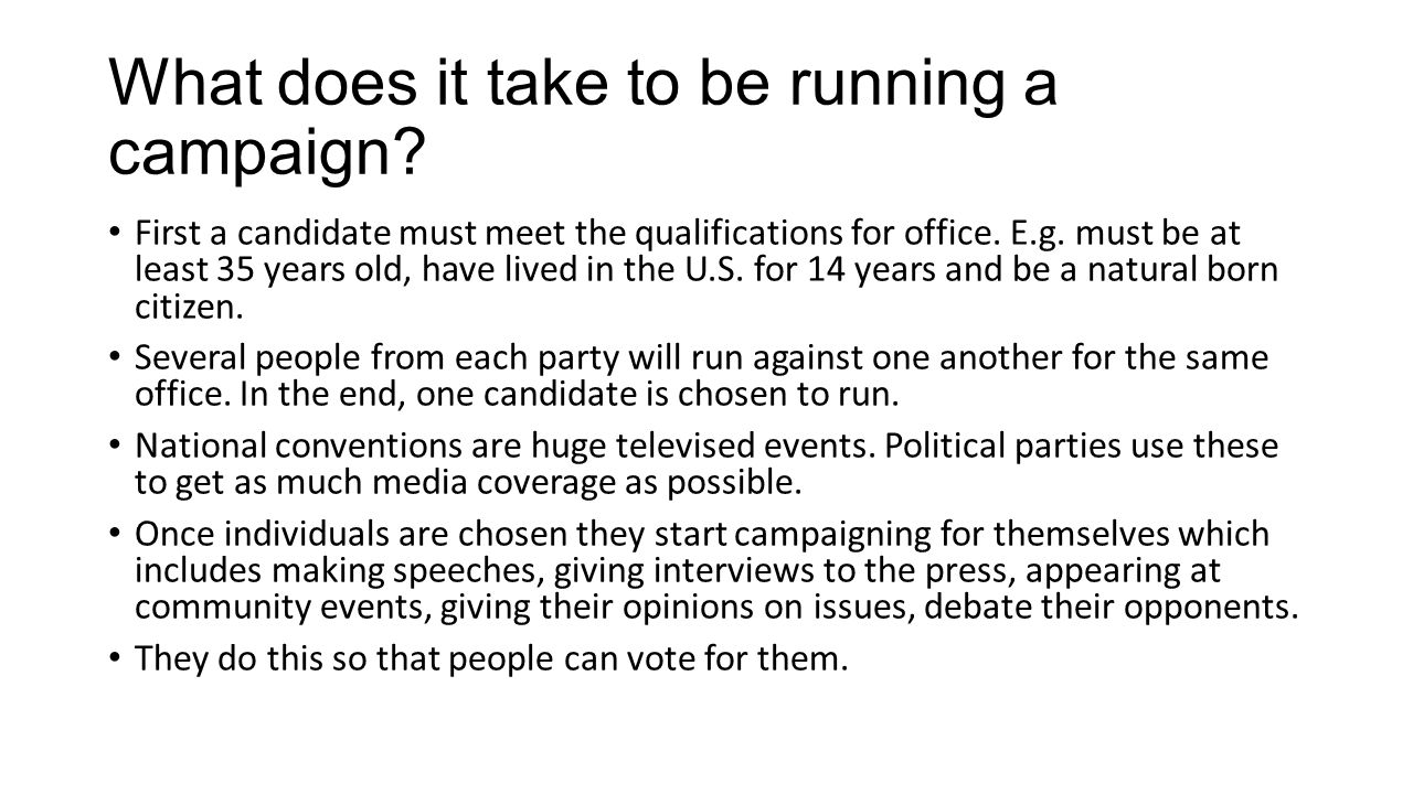 What does it take to be running a campaign