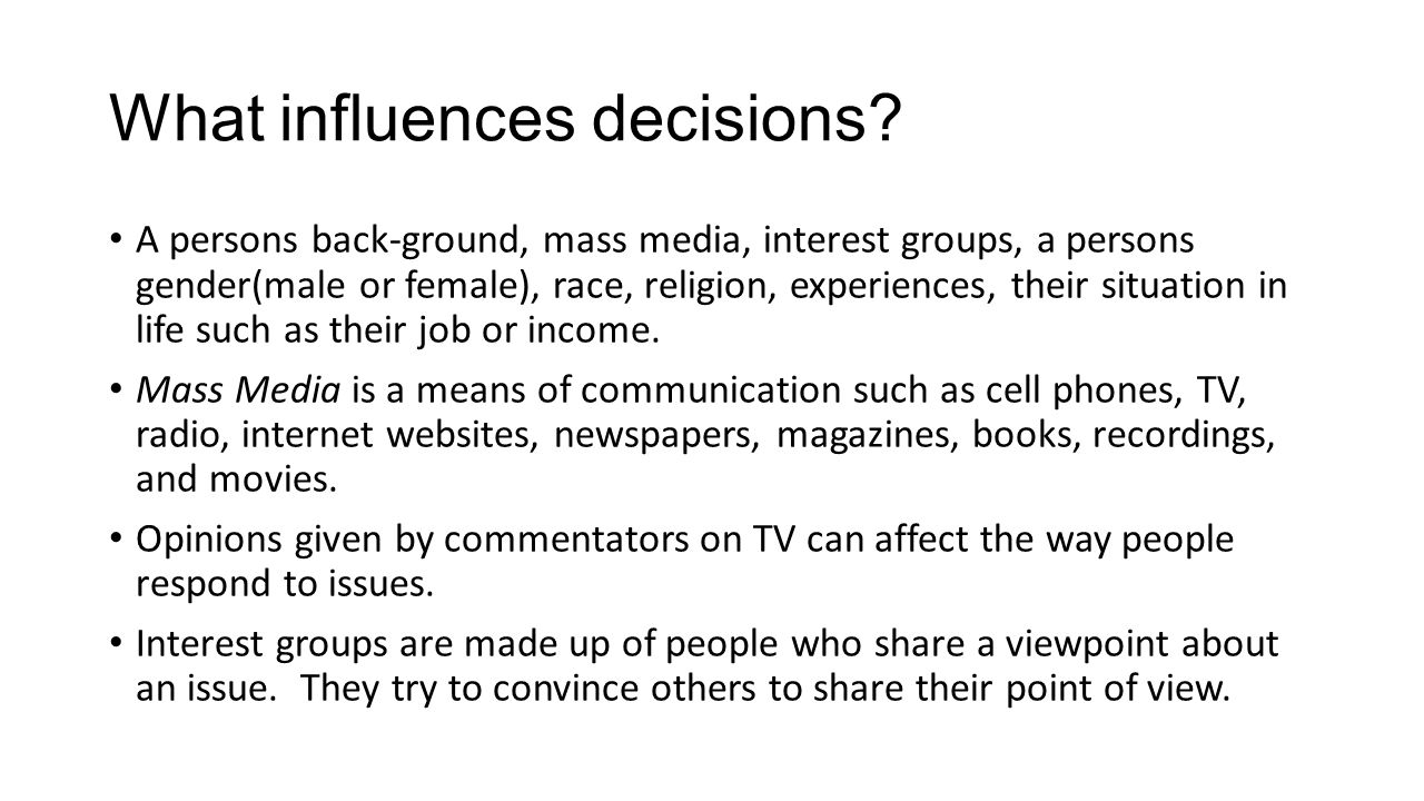 What influences decisions