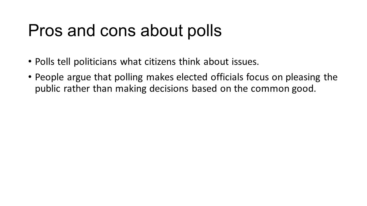 Pros and cons about polls