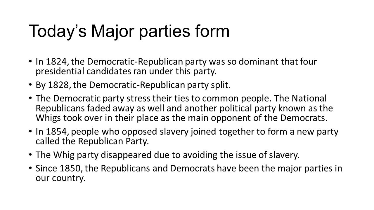 Today's Major parties form