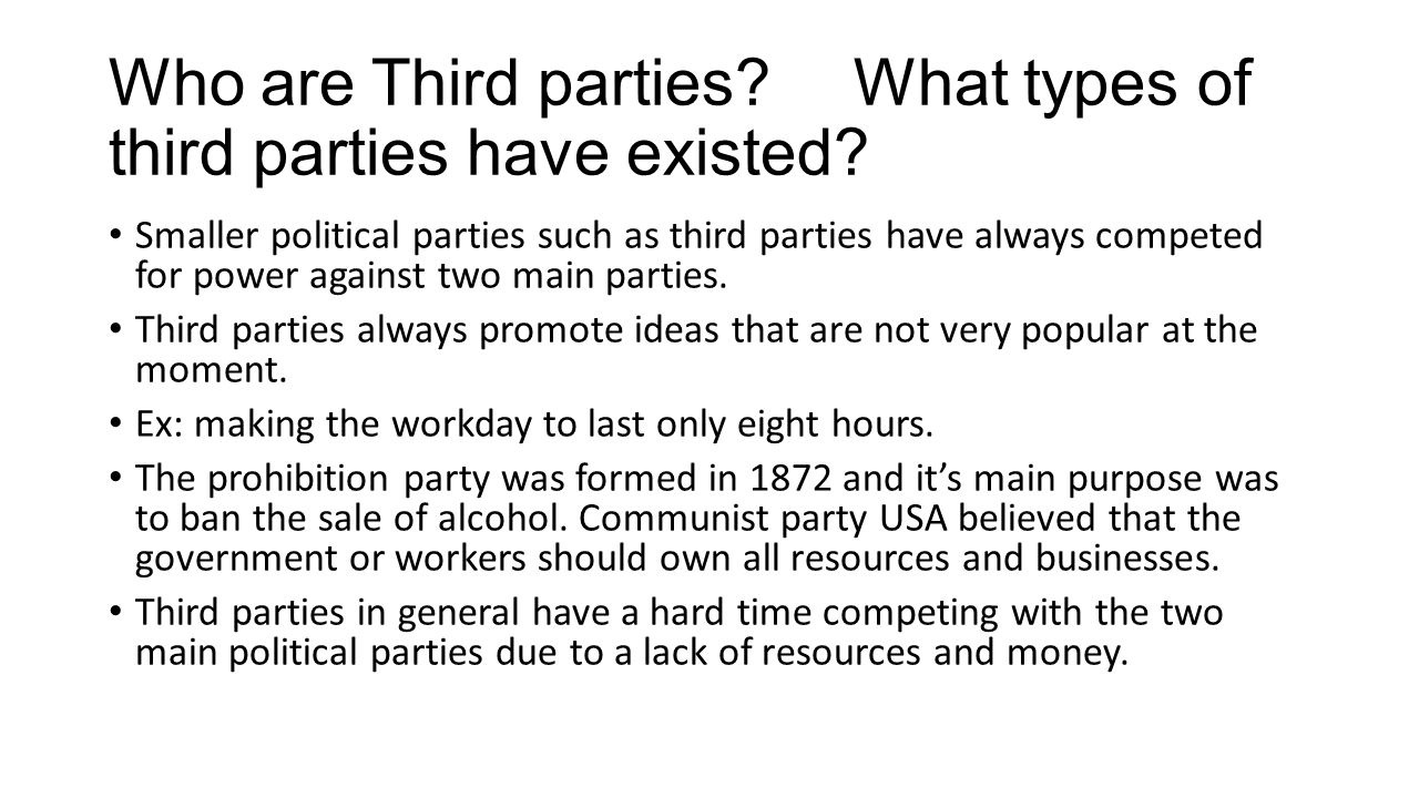 Who are Third parties What types of third parties have existed