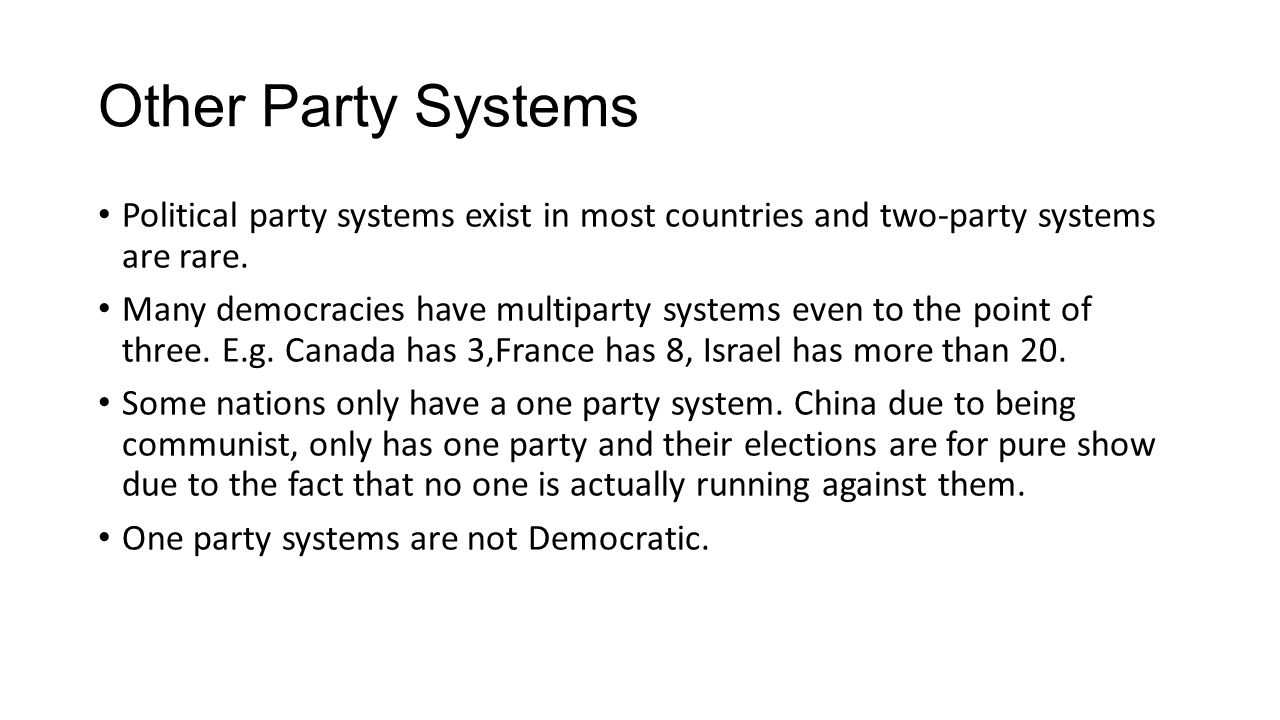 Other Party Systems Political party systems exist in most countries and two-party systems are rare.