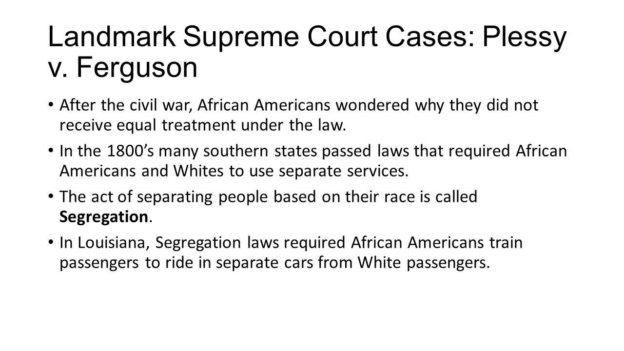 Landmark Supreme Court Cases: Plessy v. Ferguson