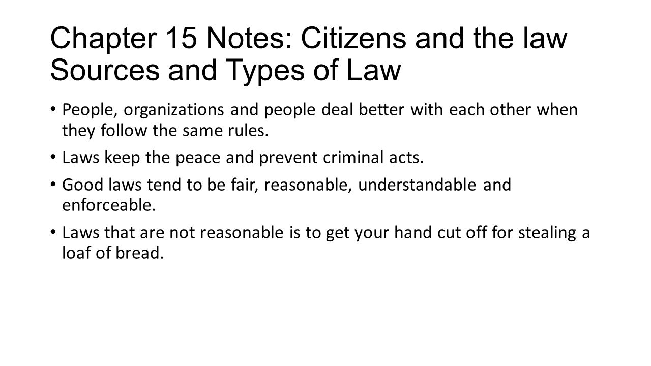 Chapter 15 Notes: Citizens and the law Sources and Types of Law