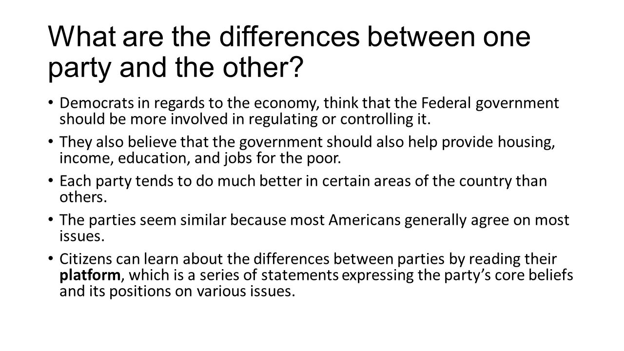 What are the differences between one party and the other