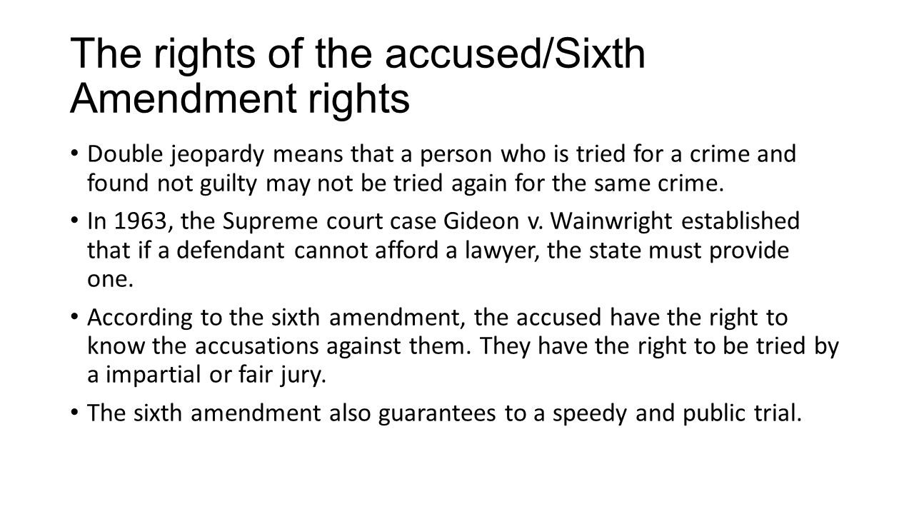 The rights of the accused/Sixth Amendment rights