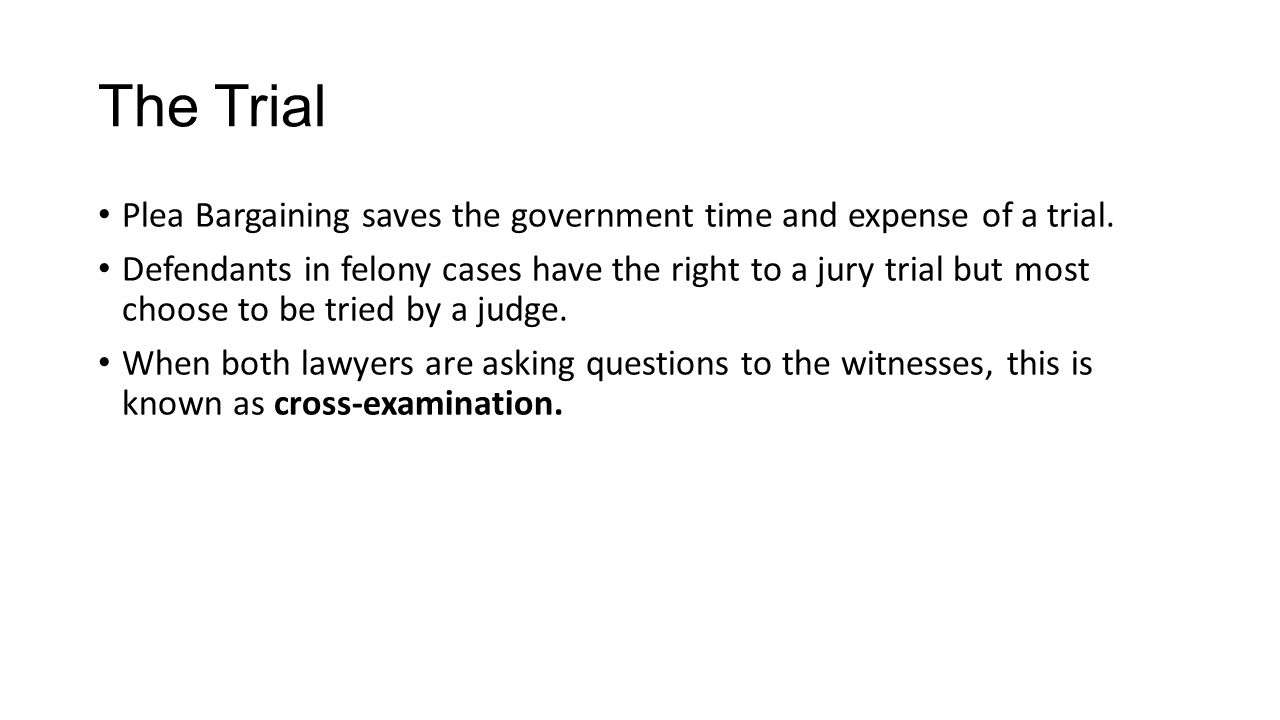 The Trial Plea Bargaining saves the government time and expense of a trial.