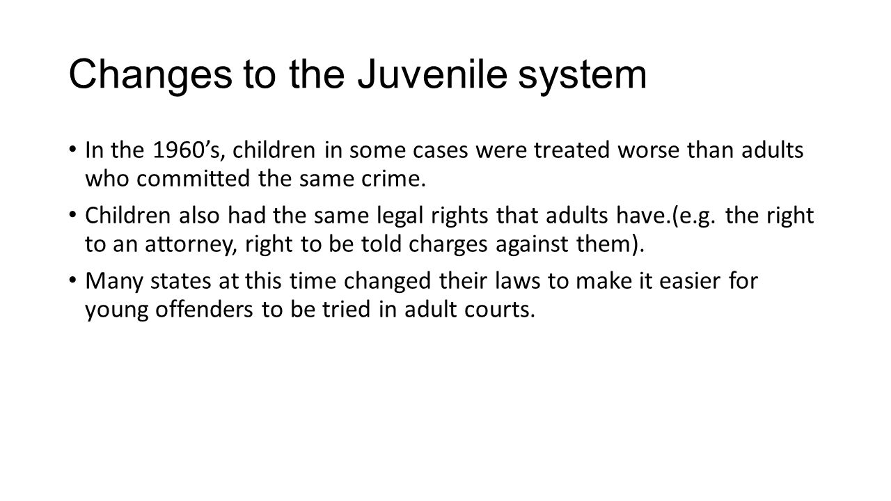 Changes to the Juvenile system