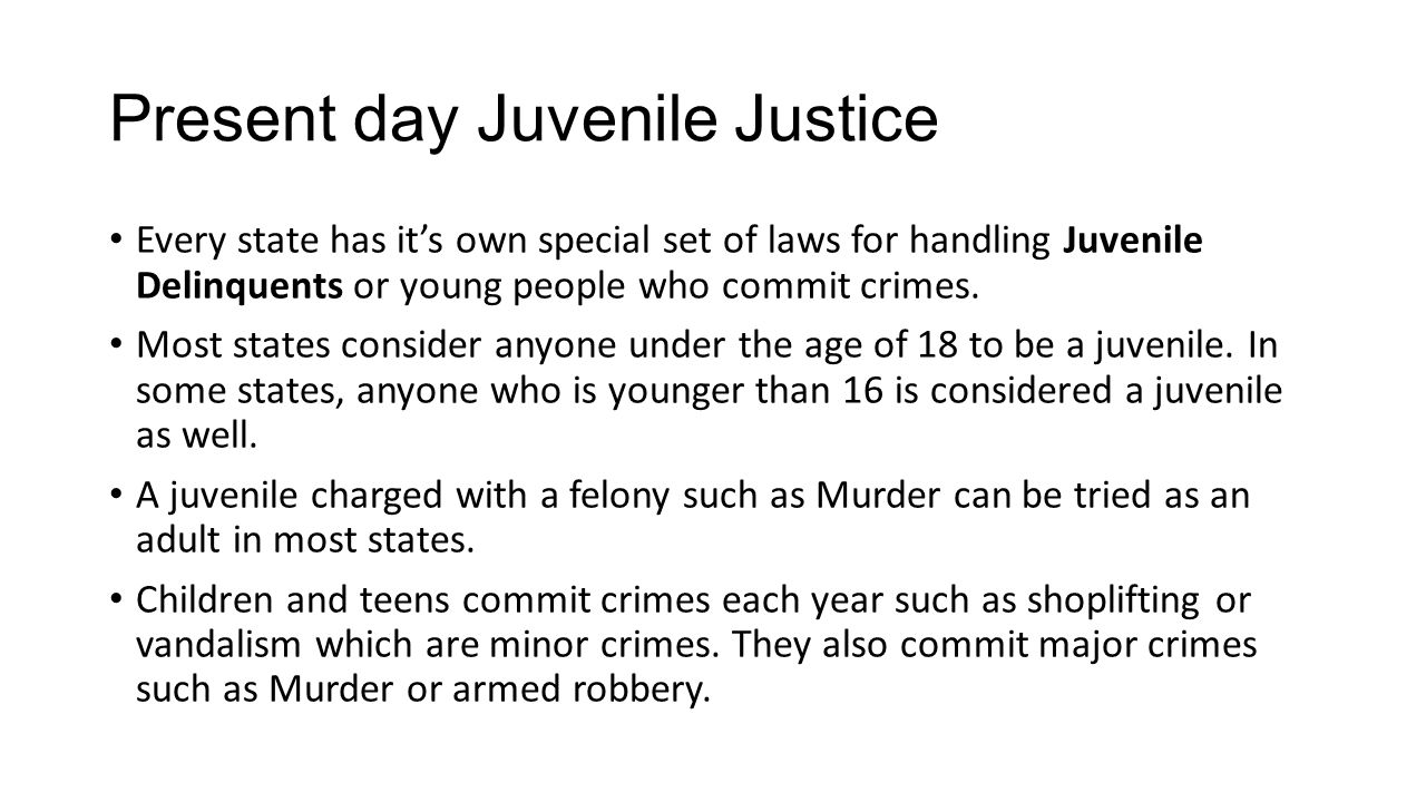 Present day Juvenile Justice