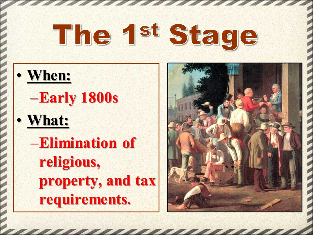 The 1st Stage When: Early 1800s What: