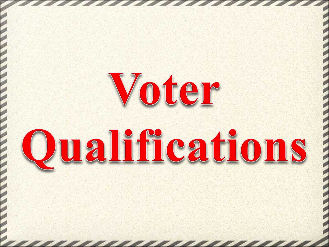Voter Qualifications