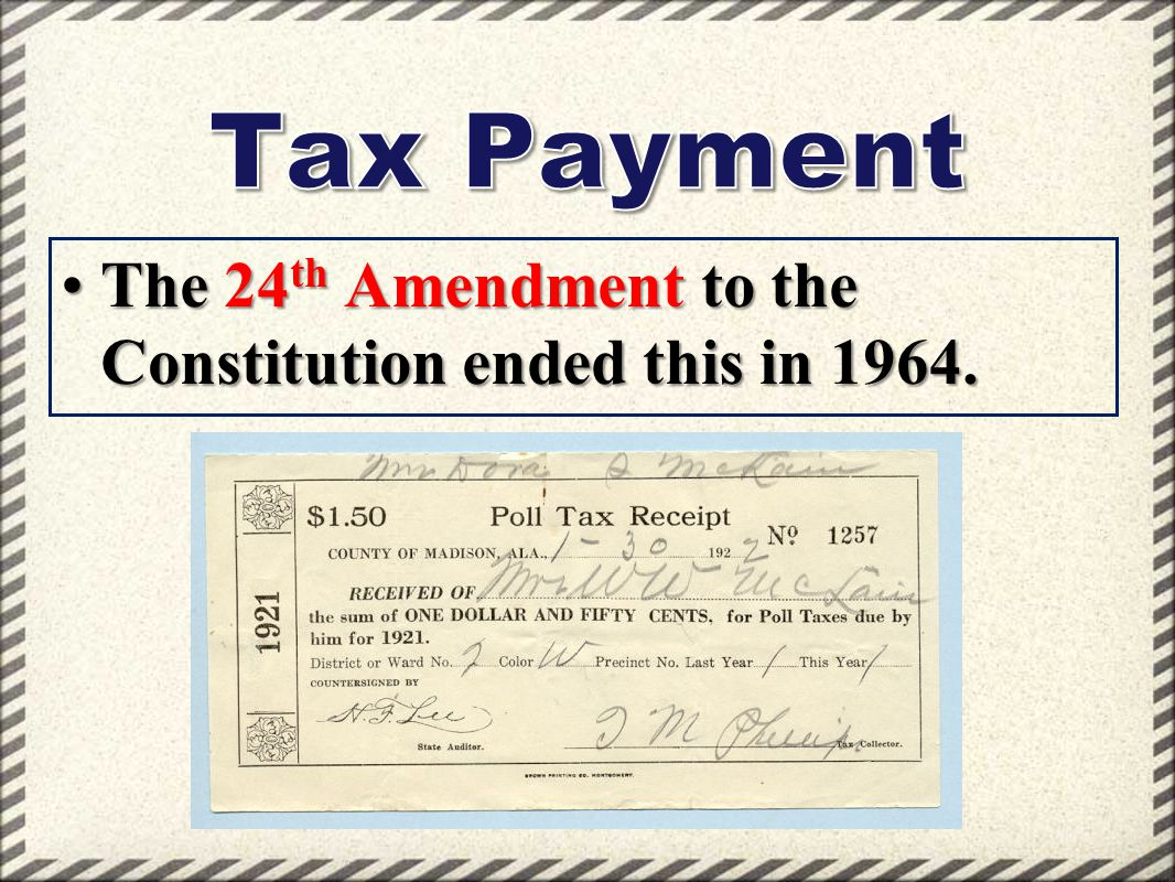 Tax Payment The 24th Amendment to the Constitution ended this in 1964.