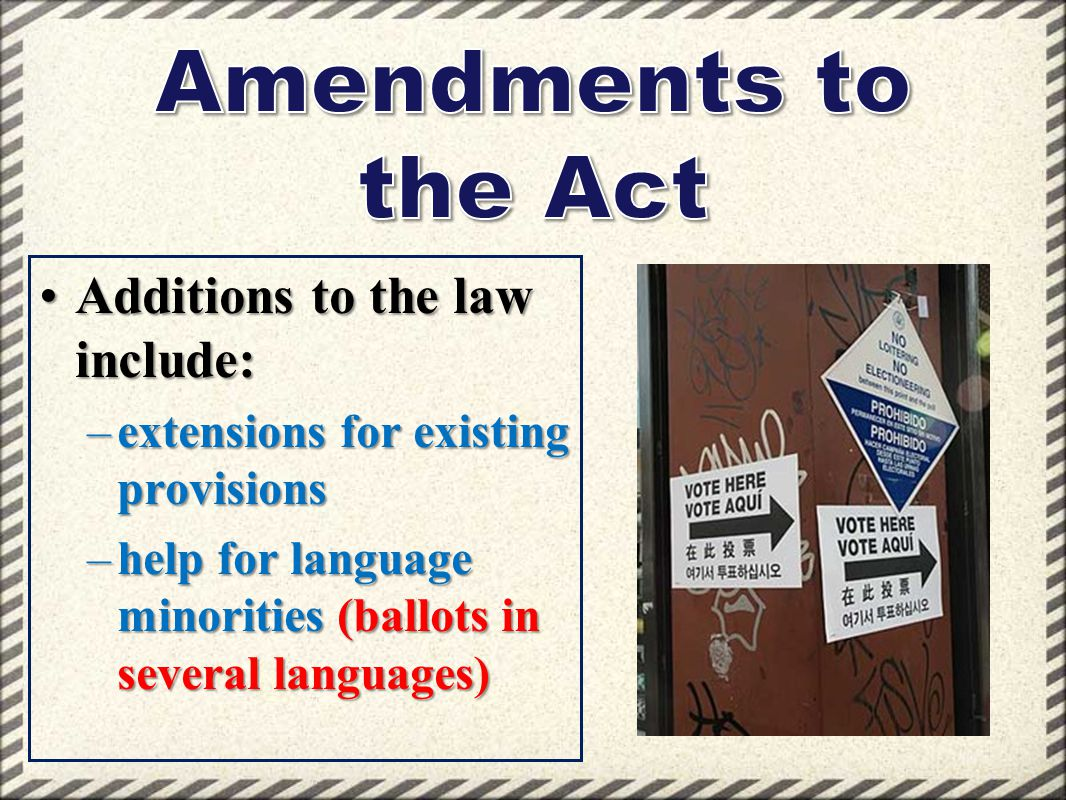 Amendments to the Act Additions to the law include: