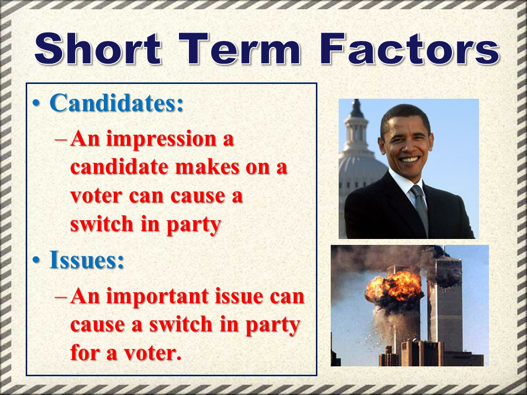 Short Term Factors Candidates: Issues: