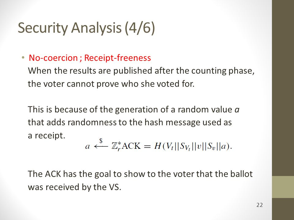Security Analysis (4/6) No-coercion ; Receipt-freeness